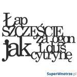 Napis 3D na ścianę ŁAP SZCZĘŚCIE ZA OGON I DUŚ JAK CYTRYNĘ DekoSign czarny w sklepie internetowym SuperWnetrze.pl