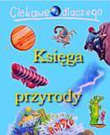 Księga przyrody. Ciekawe dlaczego w sklepie internetowym Podrecznikowo.pl