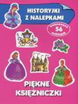 Piękne księżniczki. Historyjki z nalepkami w sklepie internetowym Podrecznikowo.pl