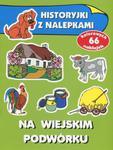 Na wiejskim podwórku. Historyjki z nalepkami w sklepie internetowym Podrecznikowo.pl
