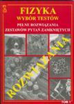 Fizyka Wybór testów Tom 1 Pełne rozwiązania zestawów pytań zamkniętych w sklepie internetowym Podrecznikowo.pl