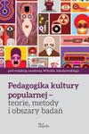 Pedagogika kultury popularnej teorie metody i obszary badań w sklepie internetowym Sportowo-Medyczna.pl