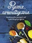Pysznie aromatycznie Kuchnia pełna świeżych ziół i naturalnych przypraw w sklepie internetowym Sportowo-Medyczna.pl