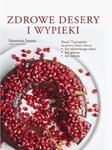 Zdrowe desery i wypieki Ponad 75 przepisów na pyszne ciasta i desery bez rafinowanego cukru bez glutenu bez nabiału w sklepie internetowym Sportowo-Medyczna.pl