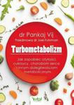 Turbometabolizm Jak zapobiec otyłości, cukrzycy, chorobom serca i innym dolegliwościom metabolicznym w sklepie internetowym Sportowo-Medyczna.pl