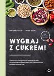 Wygraj z cukrem Rewolucyjna metoda na zachowanie zdrowia utrzymanie prawidłowej wagi ciała i odpowiedniego poziomu cukru we krwi w sklepie internetowym Sportowo-Medyczna.pl