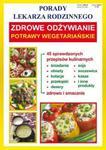 Zdrowe odżywianie Potrawy wegetariańskie Porady Lekarza Rodzinnego w sklepie internetowym Sportowo-Medyczna.pl