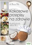Kokosowe przepisy na zdrowie Książka kucharska doktora Fife'a w sklepie internetowym Sportowo-Medyczna.pl