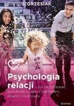 Psychologia relacji czyli jak budować świadome związki z partnerem dziećmi i rodzicami w sklepie internetowym Sportowo-Medyczna.pl
