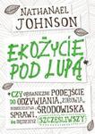 Ekożycie pod lupą Czy organiczne podejście do odżywiania zdrowia rodzicielstwa i środowiska sprawi że będziesz szcz w sklepie internetowym Sportowo-Medyczna.pl