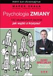 Psychologia zmiany. Rzecz dla wściekniętych. Wydanie II rozszerzone w sklepie internetowym Maklerska.pl