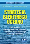 Strategia błękitnego oceanu. Jak stworzyć wolną przestrzeń rynkową i sprawić, by konkurencja stała się nieistotna w sklepie internetowym Maklerska.pl