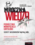 Mroczna wiedza. Podręcznik manipulacji umysłami. Sekrety wojowników Ninja w sklepie internetowym Maklerska.pl