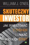 Skuteczny inwestor. Jak inwestować z zyskiem i unikać wielkich strat. w sklepie internetowym Maklerska.pl