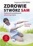 Zdrowie stwórz sam, z płytą DVD, Eugeniusz Gołybard w sklepie internetowym As2.pl