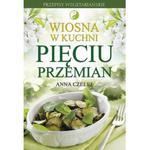 Wiosna w kuchni Pięciu Przemian, Anna Czelej w sklepie internetowym As2.pl