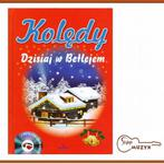 Kolędy. Dzisiaj w Betlejem + CD w sklepie internetowym SklepMuzyk.pl