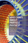 Who Cares About Particle Physics? w sklepie internetowym Libristo.pl