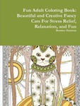 Fun Adult Coloring Book: Beautiful and Creative Fancy Cats for Stress Relief, Relaxation, and Fun w sklepie internetowym Libristo.pl