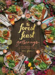 Forest Feast Gatherings: Simple Vegetarian Menus for Hosting Friends &Family w sklepie internetowym Libristo.pl