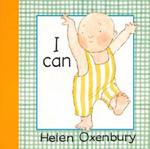 Helen Oxenbury, Helen Oxenbury - I Can w sklepie internetowym Libristo.pl