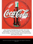 An Unauthorized Guide to the History of Coca-Cola, Including New Coke, Cola Wars and Criticism of Coca-Cola w sklepie internetowym Libristo.pl