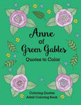 Anne of Green Gables Quotes to Color: Coloring Book Featuring Quotes from L.M. Montgomery w sklepie internetowym Libristo.pl