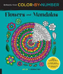 Brilliantly Vivid Color-By-Number: Flowers and Mandalas: Guided Coloring for Creative Relaxation--30 Original Designs + 4 Full-Color Bonus Prints--Eas w sklepie internetowym Libristo.pl