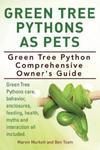 Green Tree Pythons As Pets. Green Tree Python Comprehensive Owner's Guide. Green Tree Pythons care, behavior, enclosures, feeding, health, myths and w sklepie internetowym Libristo.pl