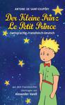 Der kleine Prinz / Le Petit Prince. zweisprachig: Französisch-Deutsch w sklepie internetowym Libristo.pl