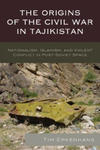 The Origins of the Civil War in Tajikistan: Nationalism, Islamism, and Violent Conflict in Post-Soviet Space w sklepie internetowym Libristo.pl