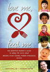 Love Me, Feed Me: The Adoptive Parent's Guide to Ending the Worry about Weight, Picky Eating, Power Struggles and More w sklepie internetowym Libristo.pl