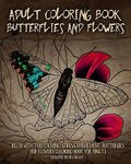 Adult Coloring Book Butterflies and Flowers: Relax with This Calming, Stress Managment, Butterflies and Flowers Coloring Book for Adults w sklepie internetowym Libristo.pl