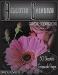 Realistic Coloring Grayscale Coloring Books Grayscale Flowers Vol.1: Realistic Coloring Grayscale Coloring Books Grayscale Flowers Vol.1 (Grayscale Fl w sklepie internetowym Libristo.pl