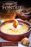 The Ultimate Fondue Cookbook: Over 25 Cheese Fondue and Chocolate Fondue Recipes - Your Guide to Making the Best Fondue Fountain Ever! w sklepie internetowym Libristo.pl