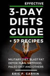 Effective 3-Day Diets Guide + 57 Recipes: Military Diet, Blast Fat Detox Plan, Sirtfood, Super Food Liver Detox, Paleo Diet and Others w sklepie internetowym Libristo.pl