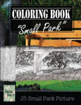 Small Park Citylife Greyscale Photo Adult Coloring Book, Mind Relaxation Stress Relief: Just added color to release your stress and power brain and mi w sklepie internetowym Libristo.pl
