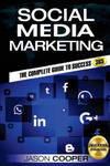 Social Media Marketing: Complete Guide to Social Media Marketing 365 How to Successfully Boost Your Business with Social Media Marketing A-Z w sklepie internetowym Libristo.pl