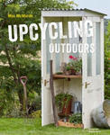 Upcycling Outdoors: 20 Creative Garden Projects Made from Reclaimed Materials w sklepie internetowym Libristo.pl