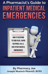 A Pharmacist's Guide to Inpatient Medical Emergencies: How to Respond to Code Blue, Rapid Response Calls, and Other Medical Emergencies w sklepie internetowym Libristo.pl