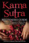 Kama Sutra: Kama Sutra Beginner's Guide, Master the Art of Kama Sutra Love Making w sklepie internetowym Libristo.pl