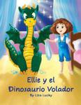 Ellie y el Dinosaurio Volador: Cuento para ni?os 4-8 A?os, libros en espa?ol para ni?os, Cuentos para dormir, Libros ilustrados, Libro preescolar, Av w sklepie internetowym Libristo.pl