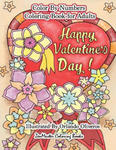 Happy Valentine's Day Color By Numbers Coloring Book For Adults: An Adult Color By Number Coloring Book of Love, Flowers, Candy, Butterflies, and Roma w sklepie internetowym Libristo.pl