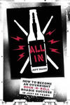All in: How to Become an Overnight Rock 'n' Roll Roadie Success in Just 20 Years w sklepie internetowym Libristo.pl