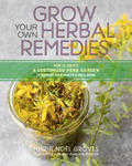 Grow Your Own Herbal Remedies: How to Create a Customized Herb Garden to Support Your Health and Well-Being w sklepie internetowym Libristo.pl
