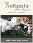 Cute Animals Grayscale Coloring Book for Adults Relaxation: New Way to Color with Grayscale Coloring Book w sklepie internetowym Libristo.pl