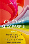 Color Me Successful, How Color Sells Your Brand: Book 1 - Color Theory w sklepie internetowym Libristo.pl