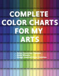 Complete Color Charts for my Arts - Color Swatches Themes, Color Wheels, Image Inspired Color Palettes: 3 in 1 Graphic Design Swatch tool book, DIY Co w sklepie internetowym Libristo.pl
