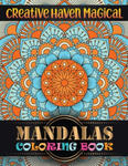 Creative Haven Magical Mandalas Coloring Book: 100 Detailed Mandalas For Relaxation and Stress Relief: Beautiful Mandalas For Serenity & Stress-Relief w sklepie internetowym Libristo.pl