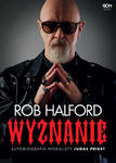 Rob Halford. Wyznanie. Autobiografia wokalisty Judas Priest w sklepie internetowym Libristo.pl
